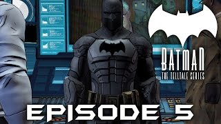 BATMAN Telltale EPISODE 5 FINALE Gameplay Walkthrough (FULL EPISODE) City of Light