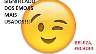 Significado dos Emojis mais usados - Parte 1!!!