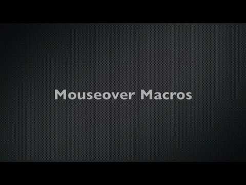 Mouseover Macro Tutorial