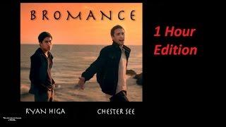 Ryan Higa/Chester See -  Bromance (1 Hour)