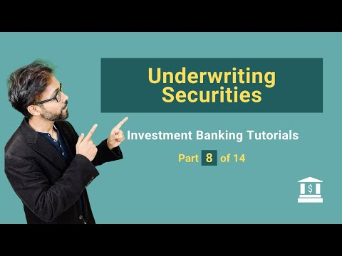 8. What is Underwriting of Securties by Investment Bank?