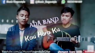ADA BAND KAU AURA KU by Munir Fingerstyle ft SANTOS