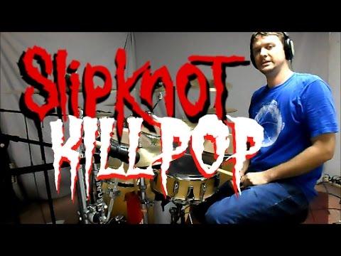 SLIPKNOT - Killpop - Drum Cover