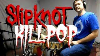 Slipkot Killpop