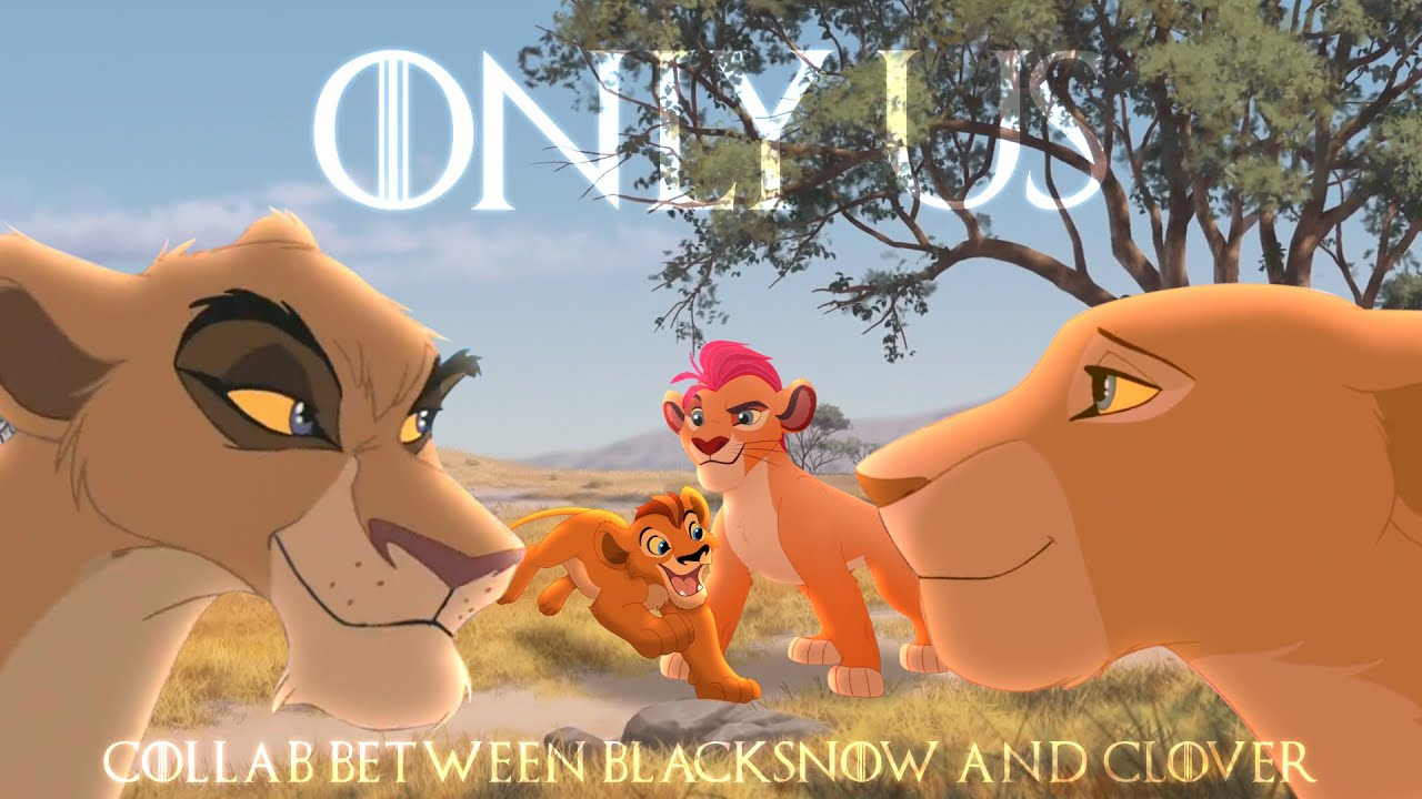 Only Us {Story of Mohatu, Vitani & Nala} ~ The Lion King (crossover/AU) collab with BlackSnow