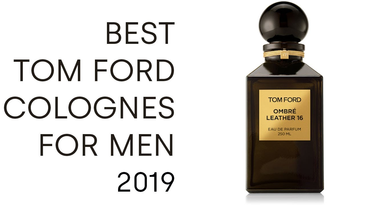 Best 10 Tom Ford Cologne For Men 2019 Youtube