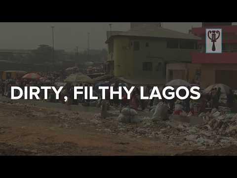 Dirty, Filthy Lagos