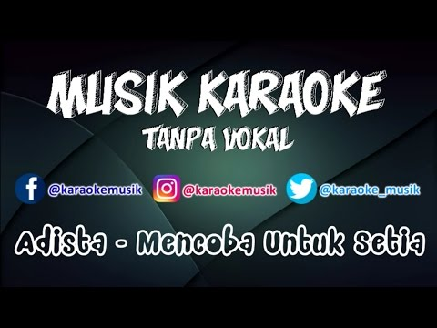 Adista - Mencoba Untuk Setia | Karaoke Tanpa Vokal