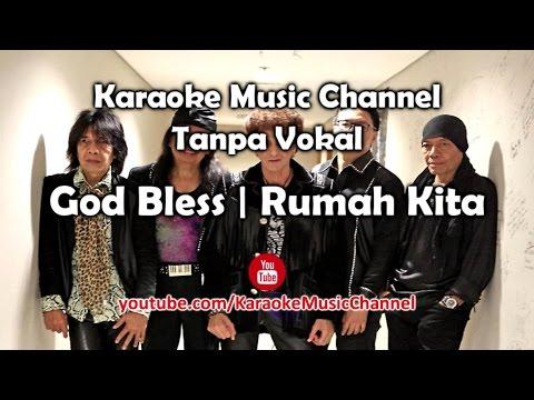 Karaoke God Bless - Rumah Kita | Tanpa Vokal