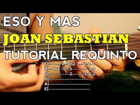 Eso y Mas - Joan Sebastian - Tutorial - REQUINTO - Como tocar en Guitarra (Nueva Version)