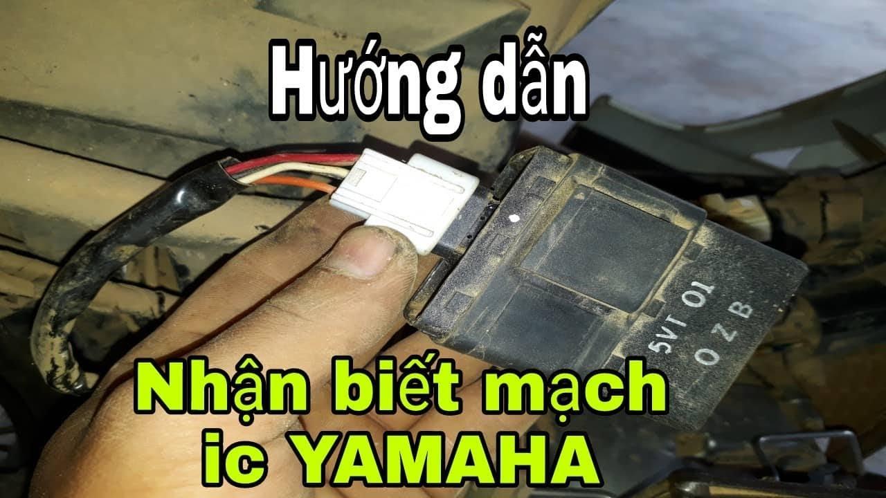 Hướng Dẫn Nhận Biết Các Mạch Điện IC Trên Xe YAMAHA đi dây các mạch điện trên xe máy
