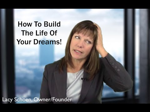 How To Build The Life Of Your Dreams - Real Women Real Success