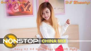 Nonstop China remix - Nhạc Hay Không Muốn Nghiện Cũng Phải Nghiện - Nhạc SànCực Mạnh 2018