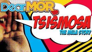 """Dear MOR: """"Tsismosa"""" The Mela Story 01-06-17"""