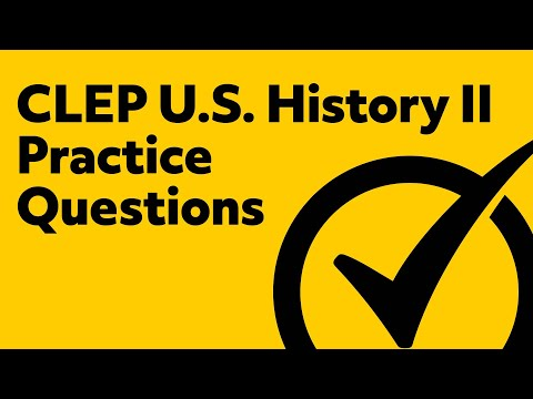Best CLEP US History 2 Practice Questions!
