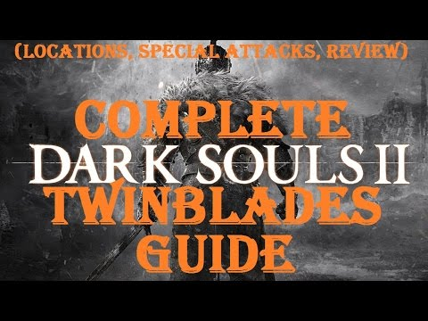 Dark Souls 2 - Complete Twinblades Guide