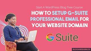 Wie Setup von G-Suite Für Professionelles E-Mail-Domain Ihrer Website | einen Blog Starten Kostenlosen Kurs Teil 11