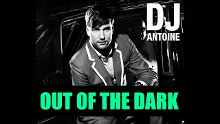 DJ Antoine - Out of the Dark