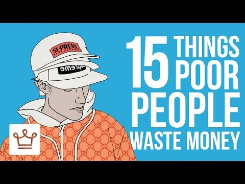 15 Things POOR People Waste Money On