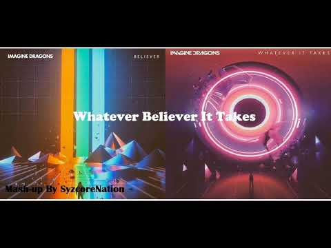 """""""Whatever It Takes"""" And """"Believer"""" (Mash-up By SyzcoreNation)"""