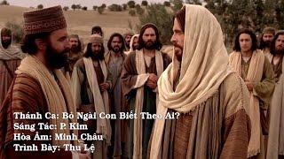 Thánh Ca: Bỏ Ngài Con Biết Theo Ai? Trình Bày: Thu Lệ