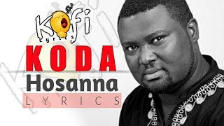 Lyrics video of koda's hit gospel track hosanna #lyrics #gospel #kofilyrics #hosanna