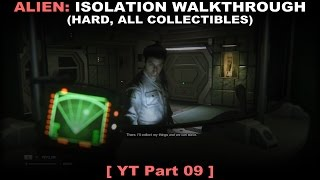 Alien: Isolation walkthrough 09 (Hard, All collectibles, No commentary ✔) PC