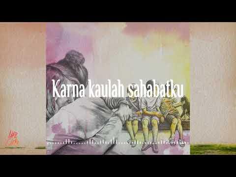 Life Cicla - Sahabatku (Official Lyric Video)