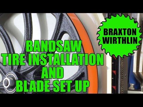 Bandsaw Tire Installation & Blade Set Up