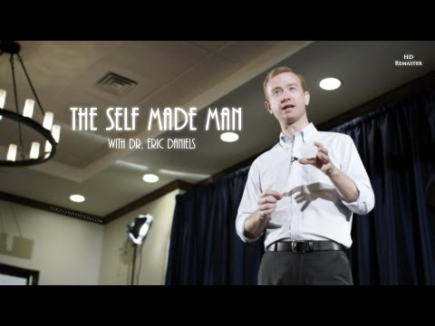 The Self Made Man | Dr. Eric Daniels | HD Remaster