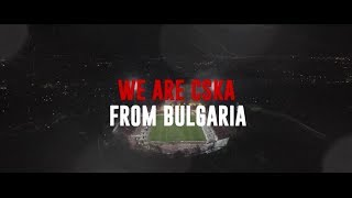 We are CSKA from Bulgaria!