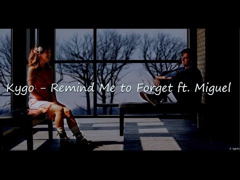Kygo - Remind Me to Forget ft. Miguel (Lyrics) [Five Feet Apart]