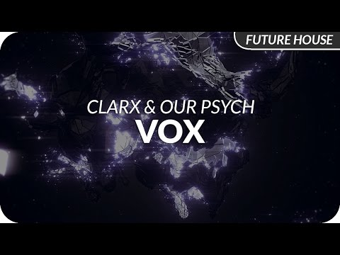 Clarx & Our Psych - VOX