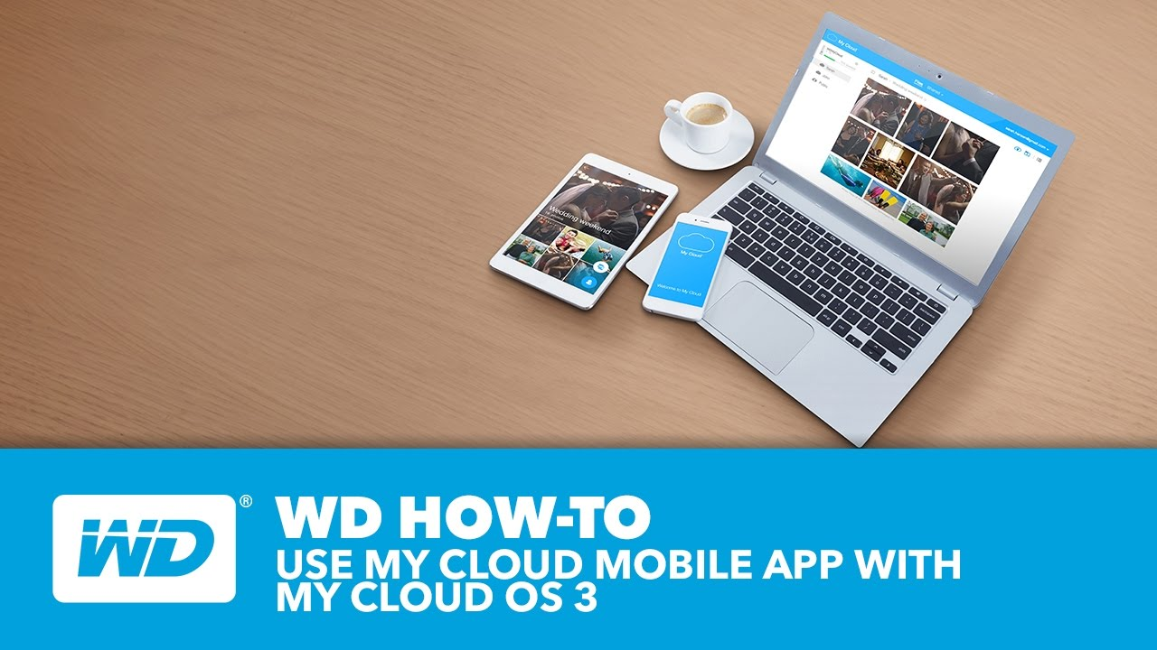 WD How-to: Use My Cloud Mobile App with My Cloud OS 3