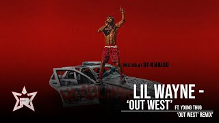 Lil Wayne - Out West Ft. Young Thug (No Ceilings 3)