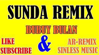 Gambar cover REMIX SUNDA BUBUY BULAN  PRO SINLESS MUSIC