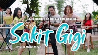 Bajol Ndanu Ft. Fira Cantika & Nabila - Sakit Gigi (Official Music Video) | KENTRUNG