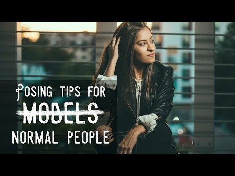 POSING TIPS FOR NORMAL PEOPLE (Photography Poses)