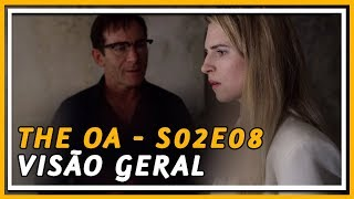 THE OA SEASON 2 REVIEW 👼 (S02E08) VISÃO GERAL | COXINHA NERD