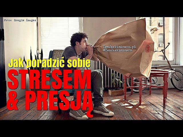Jak poradzić sobie ze stresem i presją? - Rafal Mazur ZenJaskiniowca.pl