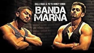 """Banda Marna  Balli Riar, Honey singh"" 
