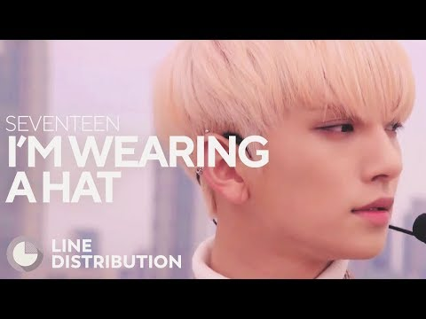 SEVENTEEN - I'm Wearing a Hat (Without You) (Line Distribution)
