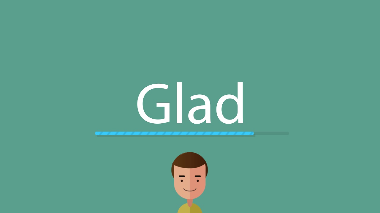 How to pronounce Glad