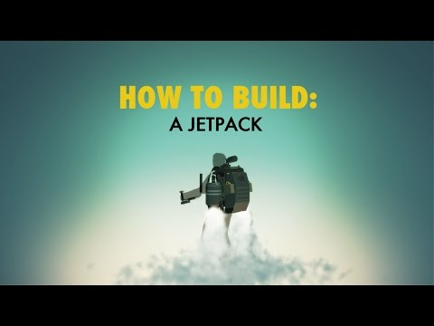 Jet Pack | HOW TO BUILD... EVERYTHING