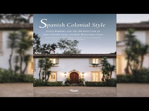 Santa Barbara Historical Museum Presents: Spanish Colonial Style