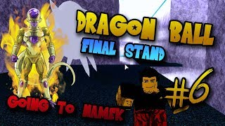 FRIEZA ON NAMEK!! | Roblox: Dragon Ball Final Stand | Episode 6