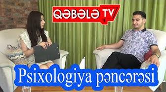 PSİXOLOGİYA PƏNCƏRƏSİ - QƏBƏLƏ TV