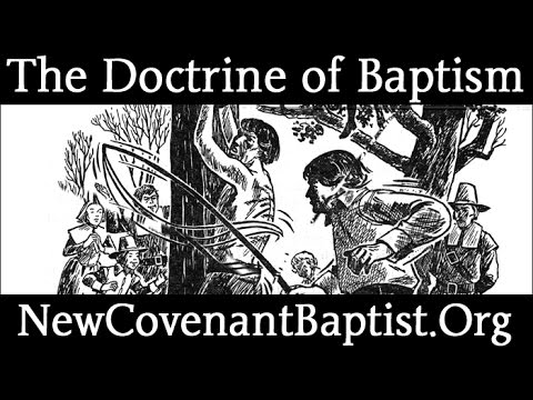 The Doctrine of Baptism: Believer's Baptism v. Infant Baptism