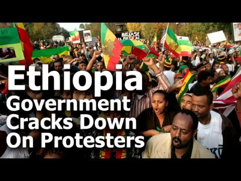 Ethiopia Government Cracks Down On Protesters