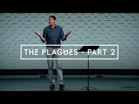 The Plagues - Part 2